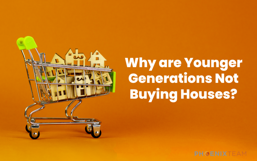 PhoenixTeam-Blog-Graphic-Why-Younger-Generations-Not-Buying-Houses-980×612